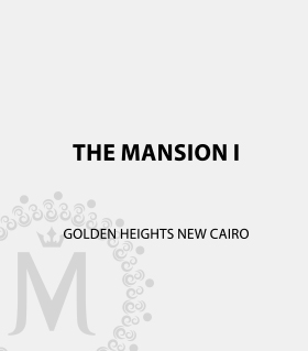 The Mansion I – Golden Heights New Cairo